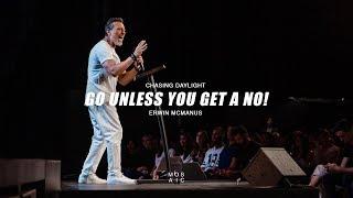 Go Unless You Get a No!   Erwin McManus - Mosaic