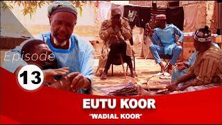 Série Eutu Koor épisode 13 avec Tony, Pér Bou Khar Basse Diakhaté et cie