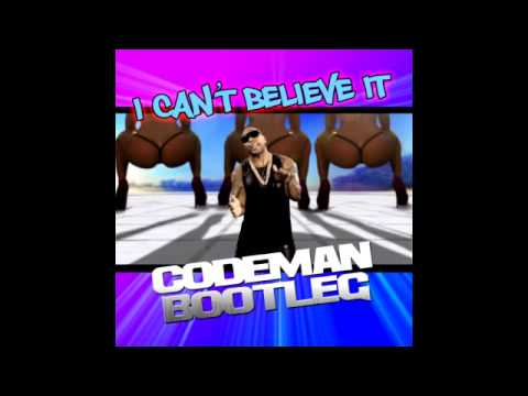 Flo Rida ft Pitbull - Can't Believe It (Codeman Bootleg)