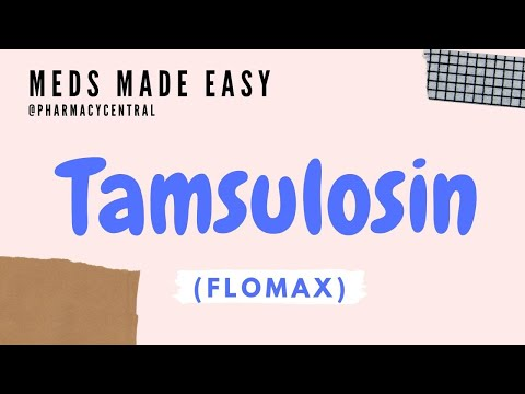 Tamsulosin (Flomax) : Meds Made Easy (MME)