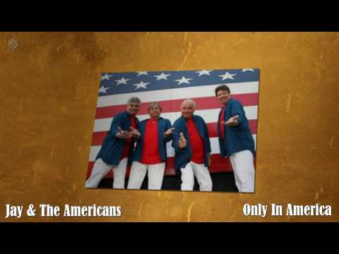 Only In America - Jay & The Americans [HQ]