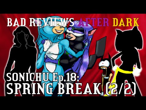 Bad Reviews 23: Sonichu 18 (2/2)