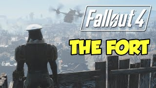 THE FORT! Fallout 4 -  Part 2.
