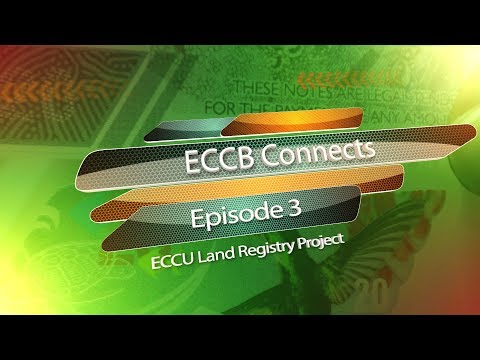 ECCB Connects Season 10 Episode #3 - ECCU Land Registry Project
