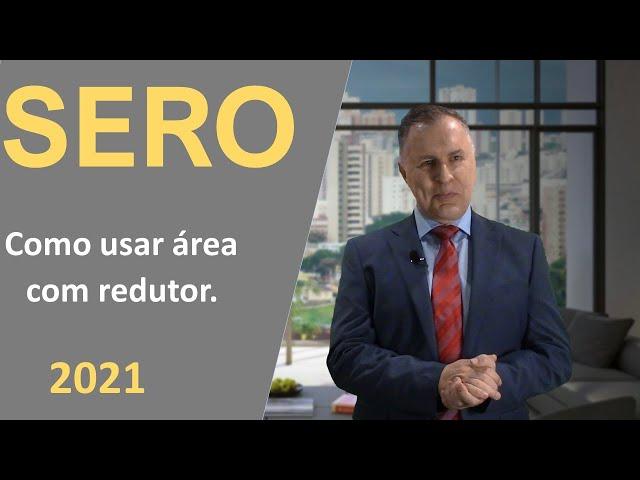 03 - SERO: como usar área com redutor.