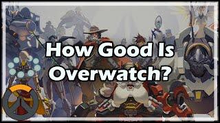 How Good Is Overwatch?