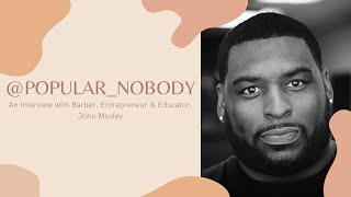 Barber, Entrepreneur, and Educator, John Mosley Is Always Giving Back