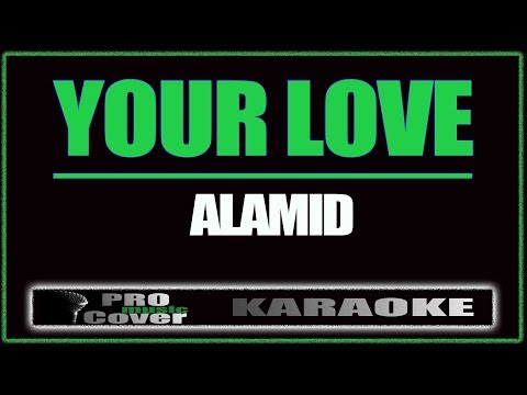 Your Love - ALAMID (KARAOKE)