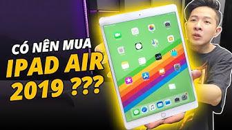 CÓ NÊN MUA iPAD AIR 2019??