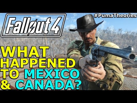 Fallout 4 Theory: What happened to Mexico and Canada Post W-A-R? (Lore and Theory) #PumaTheories