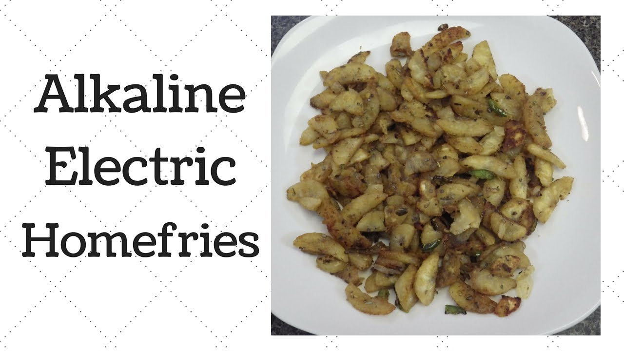 Homefries Dr Sebi Alkaline Electric Recipe Youtube