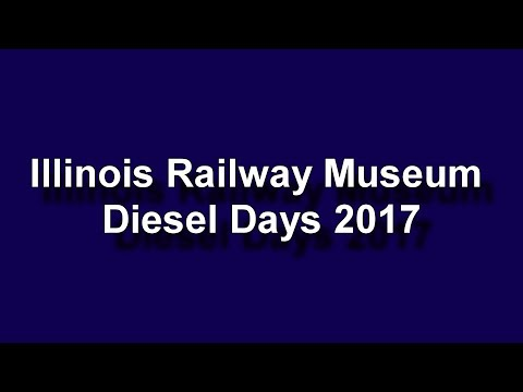 The Illinois Railway Museum Parade Of Power! ( Diesel Days 2017 Part 4 )