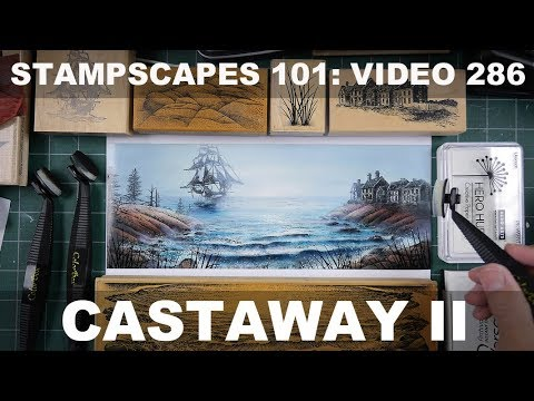 Stampscapes 101: Video 286.  Castaway II
