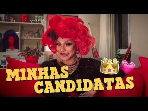 MINHAS CANDIDATAS - Drag queens para torcer