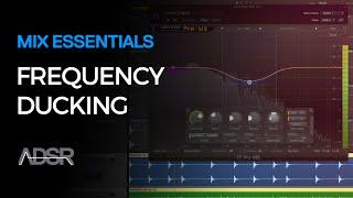 Frequency Ducking - Mix Essentials