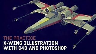 X Wing Illustration in Cinema 4d and Photoshop // The Practice 109 thumbnail