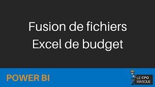 Power B  Desktop   Fusion de fichiers Excel de budget
