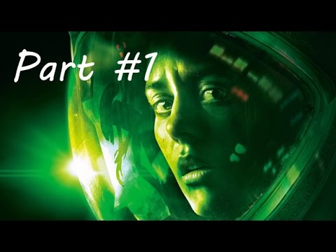 Alien: Isolation Walkthrough | Part 1 | There Is Something Out There...