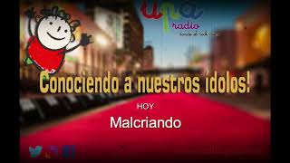 Conociendo a nuestros ídolos entrevista a Malcriando