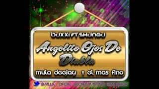 Buxxi Ft Shungu - Angelito Ojos De Diabla (Mula Deejay & El Mas Fino Remix)