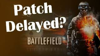 BF3 Patch Delayed?  [BF3 PC Gameplay]