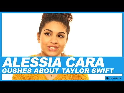 Alessia Cara gushes about Taylor Swift