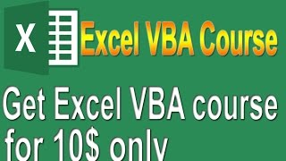Full Excel VBA and Macros Course for Absolute Beginners for 10$ Only