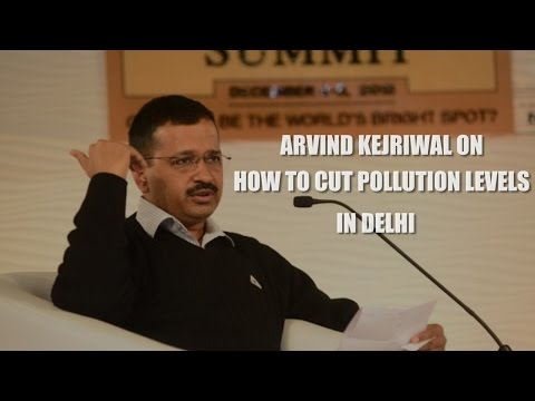 Arvind Kejriwal on measure to control pollution in Delhi