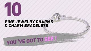 Fine Jewelry, Charms & Charm Bracelets Collection // Most Popular 2017