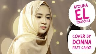ATOUNA EL TOUFOULE - SABYAN COVER By DONNA feat CAHYA