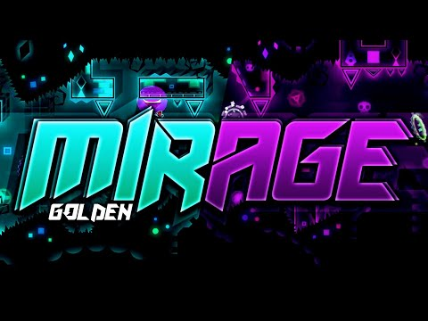 [Mobile] Mirage By Golden \u0026 More (Extreme Demon) Geometry Dash 2.11