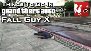 Things to Do In GTA V - Fall Guy X | Rooster Teeth