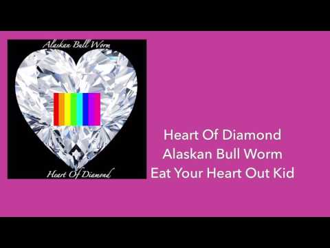 Alaskan Bull Worm - Heart Of Diamond