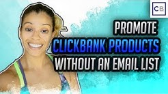 How To Promote Clickbank Products Without An Email List