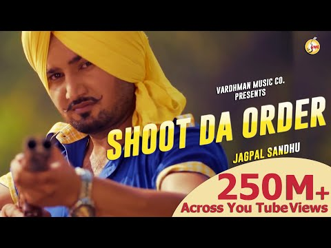 Shoot Da Order - Jagpal Sandhu Ft. Simran Goraya | Latest Punjabi Songs 2016 | Vardhman Music