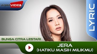 Video Bunga Citra Lestari - Jera (Hatiku Masih Milikmu) | Official Lyric Video download MP3, 3GP, MP4, WEBM, AVI, FLV September 2018