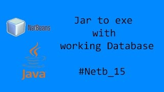 jar to exe with working database #Netb_15