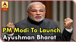 PM Modi To Launch World's Biggest Healthcare Programme-Ayushman Bharat | ABP News