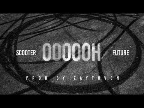 Young Scooter - Oooooh ft. Future (New Version)