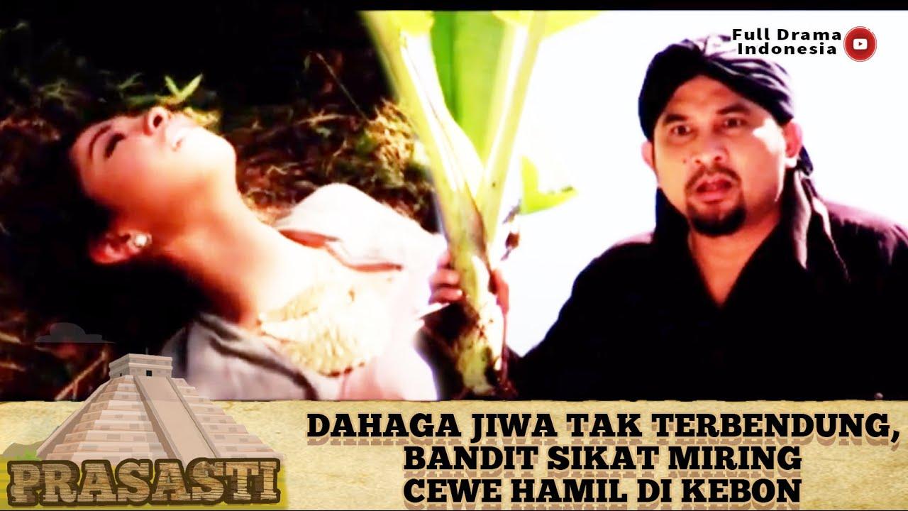 Download DAHAGA JIWA TAK TERBENDUNG, BANDIT SIKAT MIRING CEWE H4M!L DI KEBON - PRASASTI