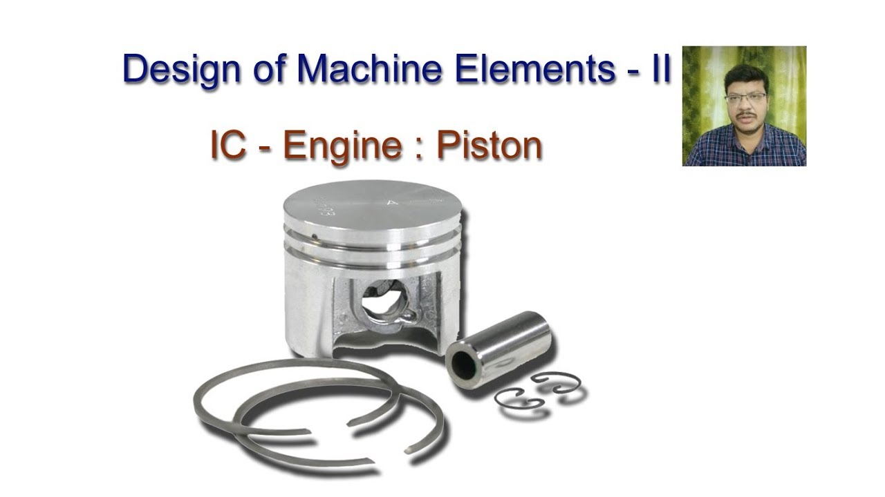 Design Of Machine Elements Ic Engine Piston Youtube