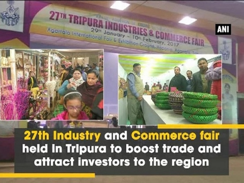 27th Industry and Commerce fair held in Tripura to boost trade and attract investors to the region