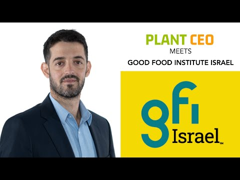 PLANT CEO #59 - Alt protein innovation: The Good Food Institute Israel
