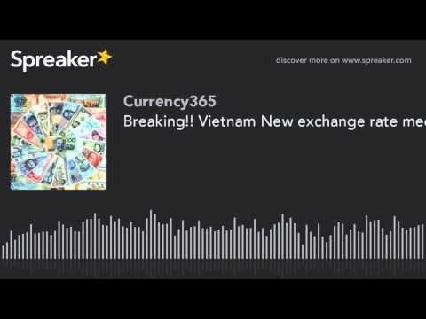 Breaking!! Vietnam New exchange rate mechanism started 1-4-16