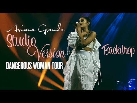 Ariana Grande - Dangerous Woman Tour [Studio Version] BACKDR