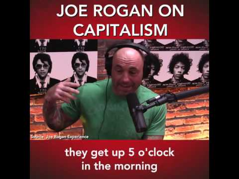 Joe Rogan talks about capitalism