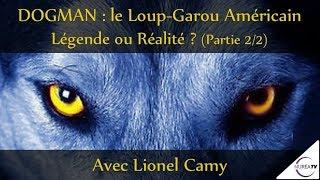 « DOGMAN, le Loup-Garou américain : Légende ou Réalité ? » (Part. 2/2) avec Lionel Camy