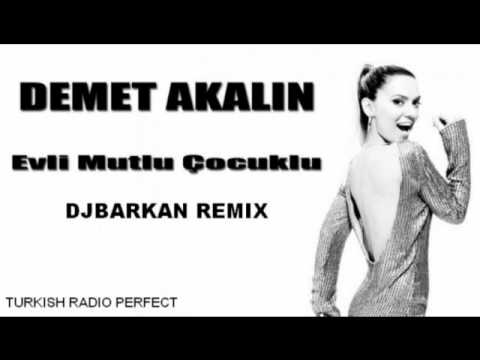 DjBaRKaN vs. Demet Akalin - Evli Mutlu Cocuklu ( ReMiX )