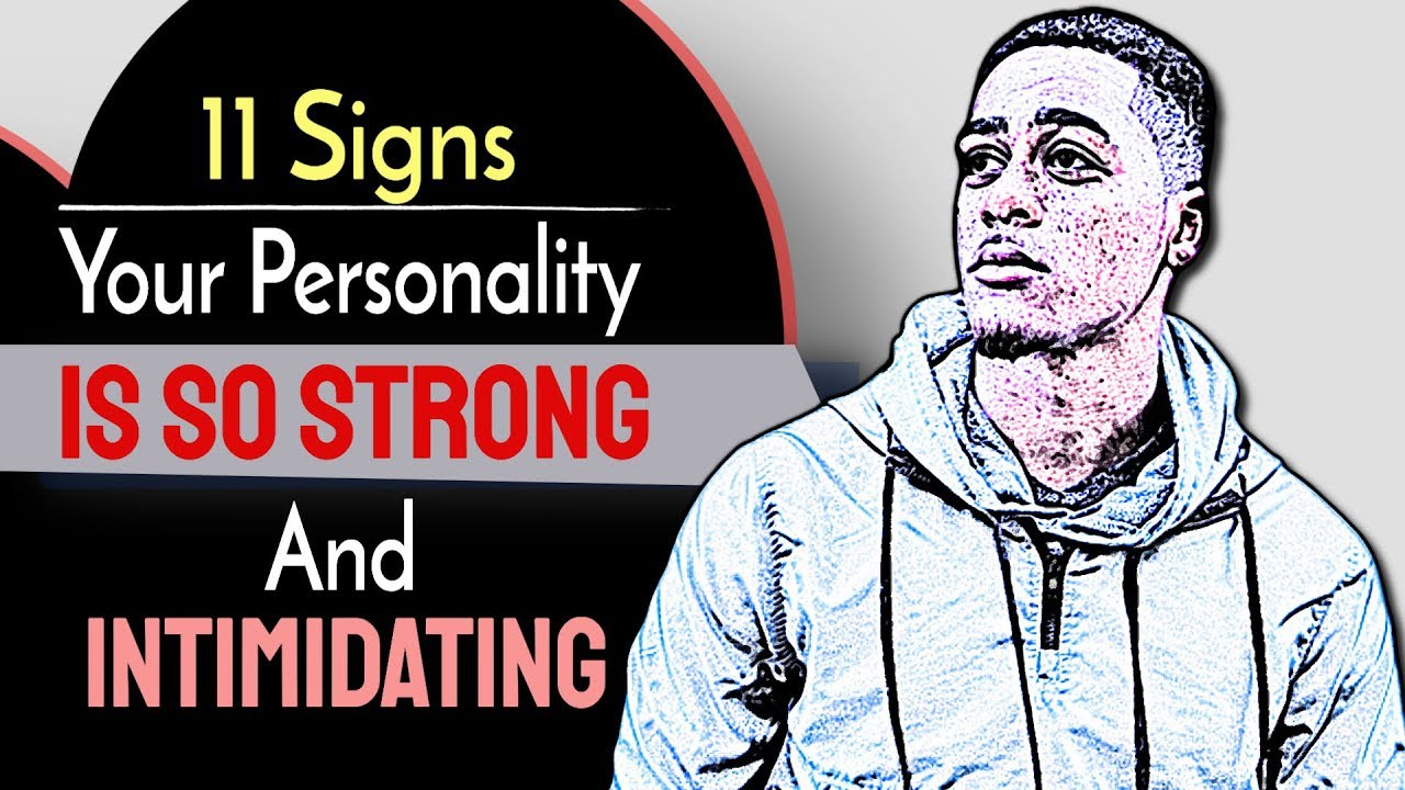You intimidating signs are 15 Signs