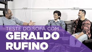Teste do Sofá ep.1 | Geraldo Rufino